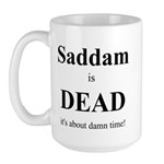 Saddam is Dead it's about time Large Mug
