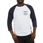 Saddam is Dead it's about time Baseball Jersey