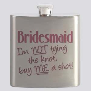 Bridesmaid - Im NOT tying the knot, buy ME a shot!