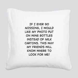 Wine Bottle Missing Square Canvas Pillow