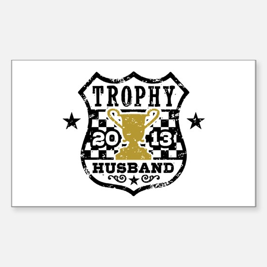 Trophy Husband 2013 Sticker (Rectangle)