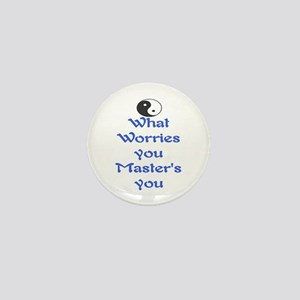 WHAT WORRIES YOU ~ MASTERS YOU Mini Button