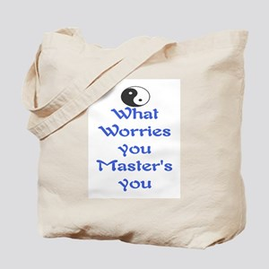 WHAT WORRIES YOU ~ MASTERS YOU Tote Bag