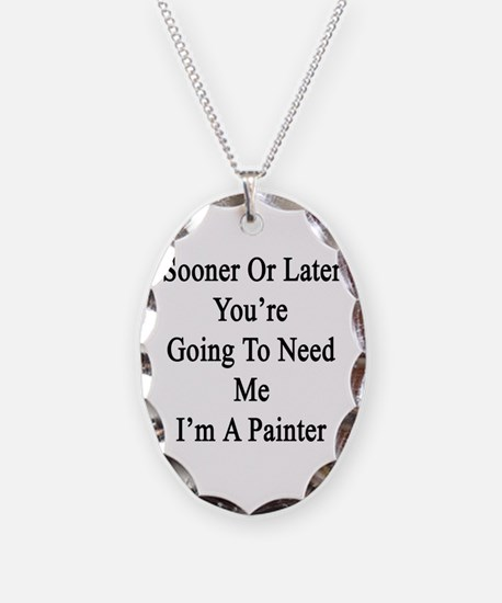 Sooner Or Later You're Going T Necklace