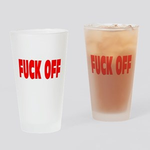 FUCK OFF Drinking Glass