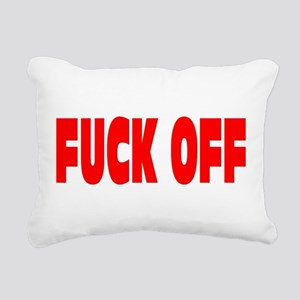 FUCK OFF Rectangular Canvas Pillow
