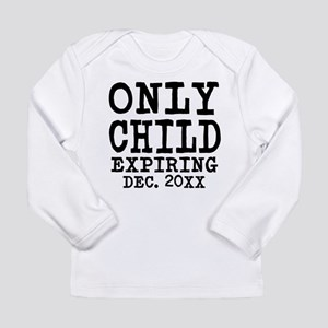 Only Child Expiring Long Sleeve Infant T-Shirt