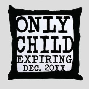 Only Child Expiring Throw Pillow