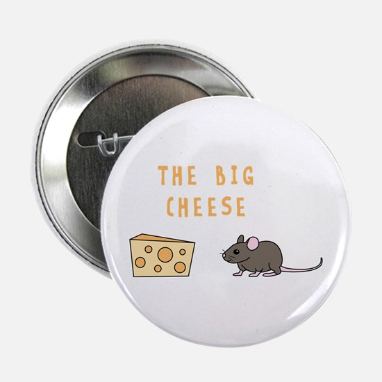"The Big Cheese 2.25"" Button"
