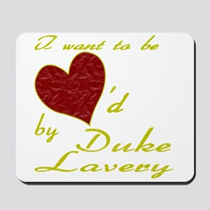 Loved By Duke Lavery Mousepad