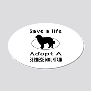 Adopt A Bernese Mountain Dog 20x12 Oval Wall Decal