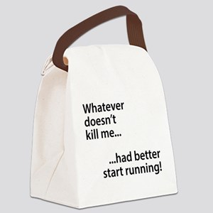 Whatever doesn't kill me... Canvas Lunch Bag