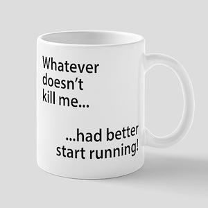 Whatever doesn't kill me... Mug