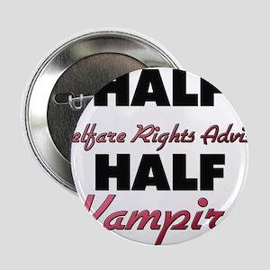 """Half Welfare Rights Adviser Half Vampire 2.25"""" But"""