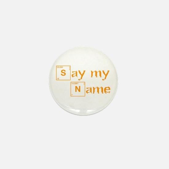 say-my-name-break-orange 2 Mini Button