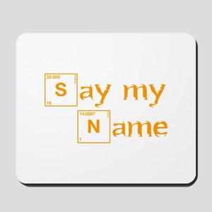 say-my-name-break-orange 2 Mousepad