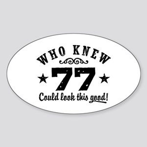 Funny 77th Birthday Sticker (Oval)