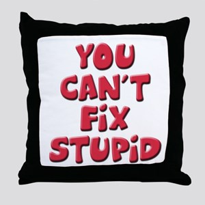 Fix Stupid Throw Pillow