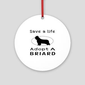 Adopt A Briard Dog Ornament (Round)