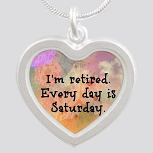 I'm Retired. Every Day is Sa Silver Heart Necklace