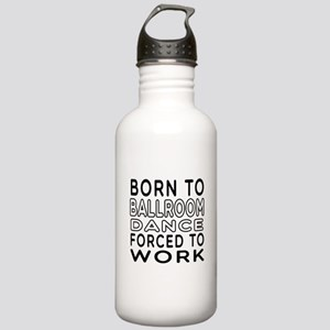 Born To Ballroom Dance Stainless Water Bottle 1.0L