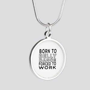 Born To Belly Dance Silver Round Necklace
