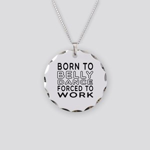 Born To Belly Dance Necklace Circle Charm