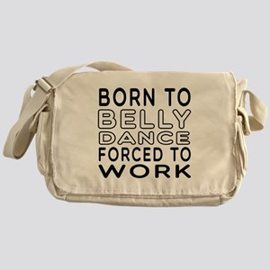 Born To Belly Dance Messenger Bag