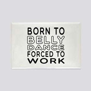 Born To Belly Dance Rectangle Magnet