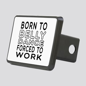 Born To Belly Dance Rectangular Hitch Cover