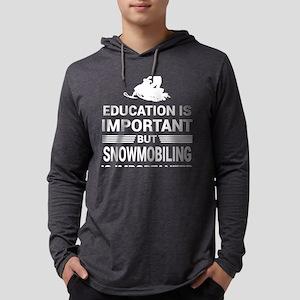 Education Important But Snowmo Long Sleeve T-Shirt