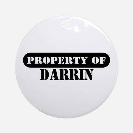 Property of Darrin Ornament (Round)