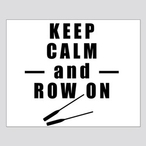 Keep Calm and Row On Posters