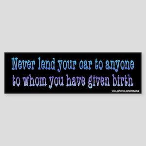 Never Lend Your Car Bumper Sticker
