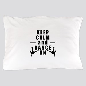 Keep Calm and Play Dancing Pillow Case