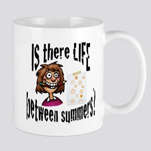 Teacher Life Between Summers Mug
