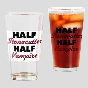 Half Stonecutter Half Vampire Drinking Glass