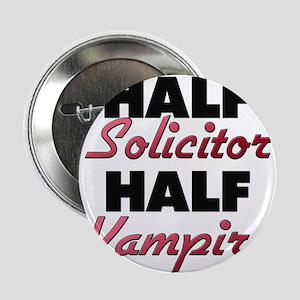 "Half Solicitor Half Vampire 2.25"" Button"