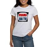 Drama On TV Women's T-Shirt