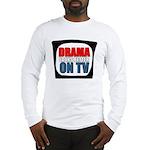 Drama On TV Long Sleeve T-Shirt