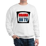 Drama On TV Sweatshirt