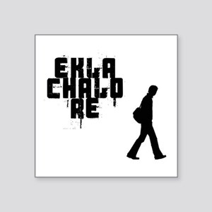 "EKLA CHALO RE Square Sticker 3"" x 3"""
