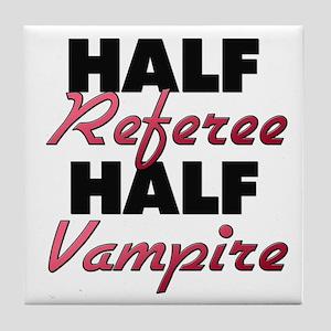 Half Referee Half Vampire Tile Coaster