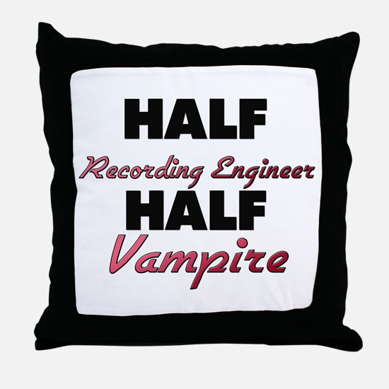 Half Recording Engineer Half Vampire Throw Pillow