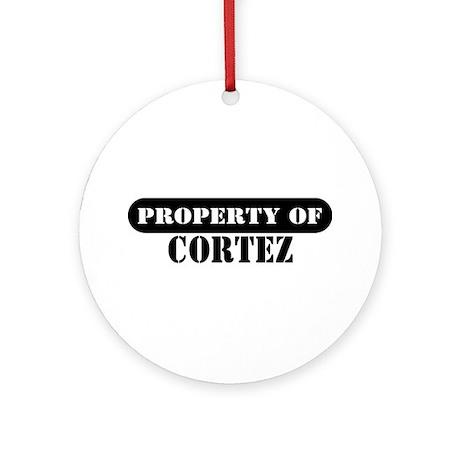 Property of Cortez Ornament (Round)