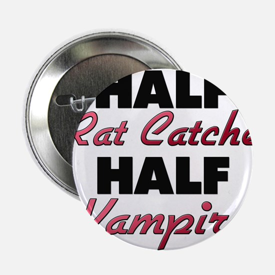 """Half Rat Catcher Half Vampire 2.25"""" Button"""
