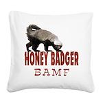 Honey Badger BAMF Square Canvas Pillow