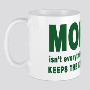 Money isn't everything, but it sure kee Mug