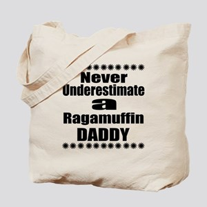 Never Underestimate ragamuffin Cat Daddy Tote Bag