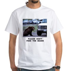 Please Don't Feed The Bears White T-Shirt